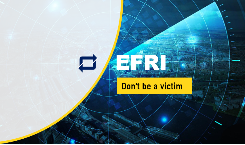 Join EFRI Don't be a victim